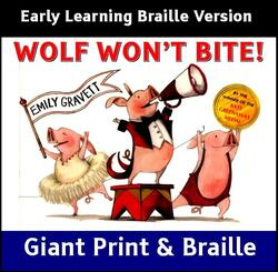 Wolf Won't Bite (Early Learning Braille)