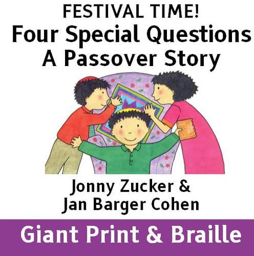 FESTIVAL TIME! Four Special Questions - A Passover Story
