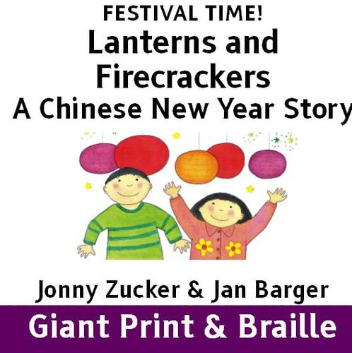 FESTIVAL TIME! Lanterns and Firecrackers - A Chinese New year Story