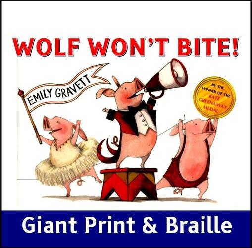 Wolf Won't Bite (Giant print & Braille)