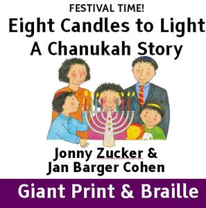 FESTIVAL TIME! Eight Candles to Light - A Chanukah Story