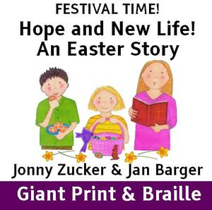 FESTIVAL TIME! Hope and New Life! - An Easter Story