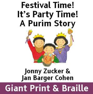 FESTIVAL TIME! It's Party Time! - A Purim Story