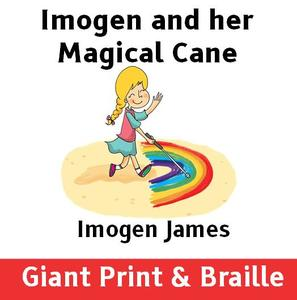Imogen and her Magical Cane (Giant Print & Braille)