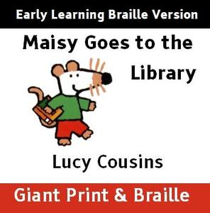 Maisy goes to the  Library (Early Learning Braille)