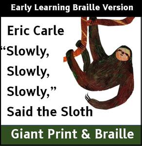 Slowly, Slowly, Slowly said the Sloth (Early Learning Braille)