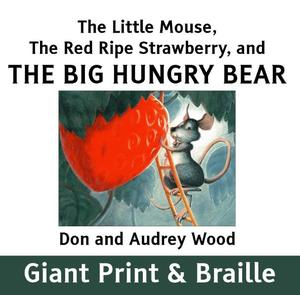 The Little Mouse, the Red Ripe Strawberry and the Hungry Bear